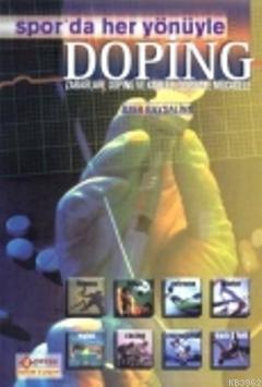 Spor'da Her Yönüyle Doping; Zararları, Doping ve Kürler, Dopingle Mücadele