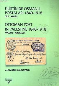 Filistin'de Osmanlı Postaları 1840-1918 (Cilt 1)