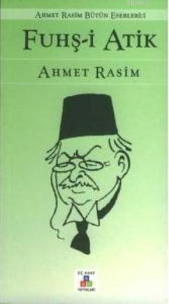 Eski İstanbul'da Hovardalık; Ahmet Rasim Bütün Eserleri 1 Dünkü İstanbul'da Hovardalık