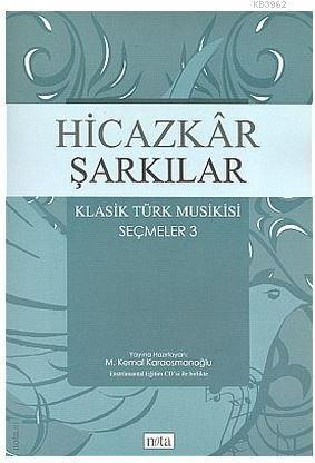 Hicazkar Şarkılar Klasik Türk Musikisi Seçmeler: 3
