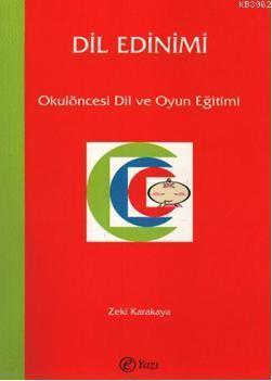 Dil Edinimi; Okulöncesi Dil ve Oyun Eğitimi
