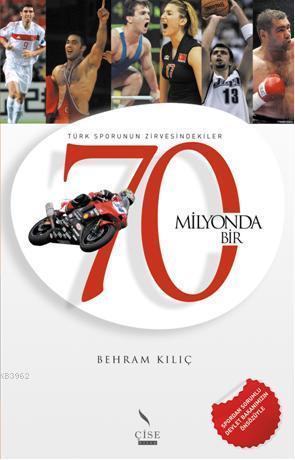 70 Milyonda Bir; Türk Sporunun Zirvesindekiler