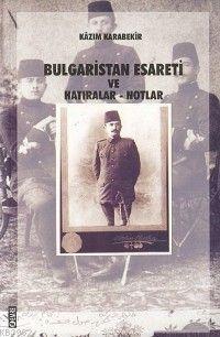 Bulgaristan Esareti ve Hatıralar Notlar