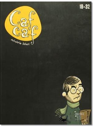 Cafcaf Sayı : 18-32