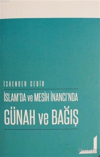 İslam'da ve Mesih İnancı'nda Günah ve Bağış