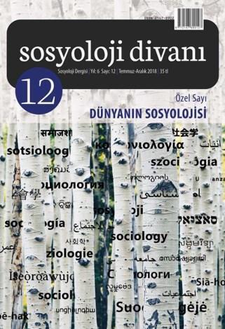 Sosyoloji Divanı 12.sayı / Özel Sayı: Dünyanın Sosyolojisi
