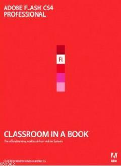 Adobe Flash CS4 Professional - Classroom in a Book; The Official Training Workbook From Adobe System
