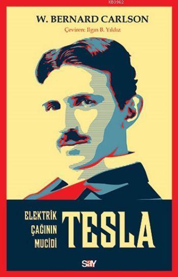 Tesla; Elektirik Çağının Mucidi