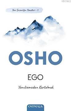 Ego - Yeni İnsanlığın Temelleri 1; Yanılsamadan Kurtulmak