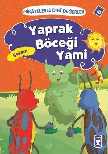 Yaprak Böceği Yami - Selam; Hikâyelerle Dinî Değerler 10