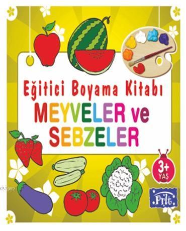Eğitici Boyama Kitabı - Meyve ve Sebzeler; 3 Yaş Üstü
