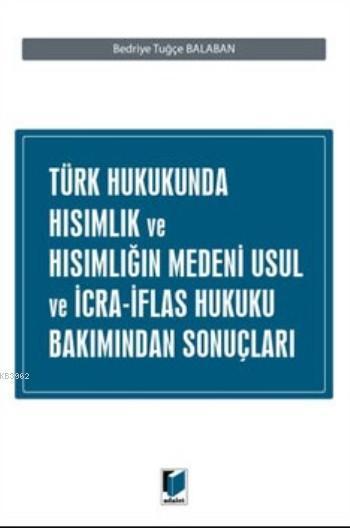 Türk Hukukunda Hısımlık Ve Hısımlığın Medeni Usul Ve İcra İflas Hukuku Bakımından Sonuçları