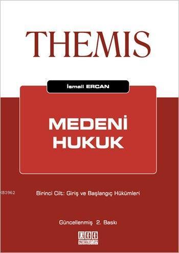 THEMIS Medeni Hukuk; Birinci Cilt: Giriş ve Başlangıç Hükümleri