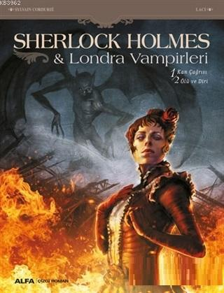 Sherlock Holmes - Londra Vampirleri; Kan Çağrısı - Ölü ve Diri