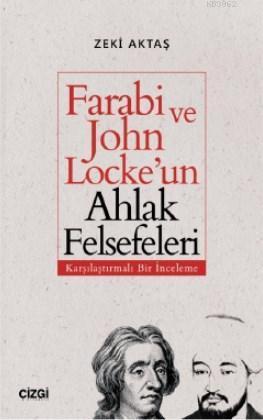 Farabi ve John Locke'un Ahlak Felsefeleri (Karşılaştırmalı Bir İnceleme)