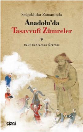 Selçuklular Zamanında Anadolu'da Tasavvufî Zümreler