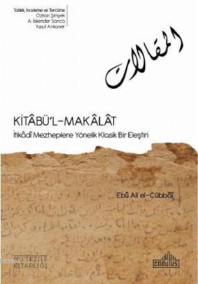 Kitabü ' l - Makalat; İtikâdî Mezheplere Yönelik Klasik Bir Eleştiri