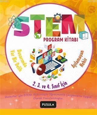 STEM Program Kitabı: Aşılamayan Nehir ve Duvarımda Var Bir Delik - İlkokul 2. 3. ve 4. Sınıflar İçin; Öğretmenler İçin