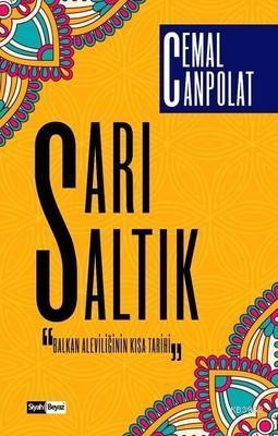 Sarı Saltık Balkan Aleviliğinin Kısa Tarihi