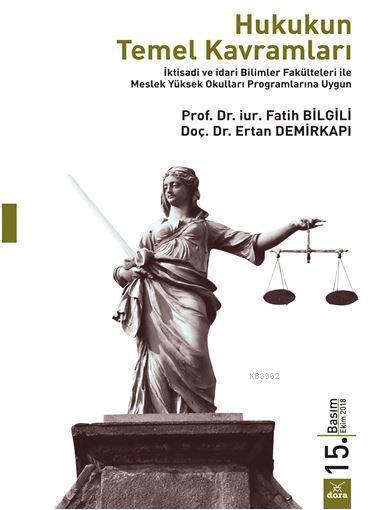 Hukukun Temel Kavramları; İktisadi ve İdari Bilimler Fakülteleri ile Meslek Yüksek Okulları Programlarına Uygun
