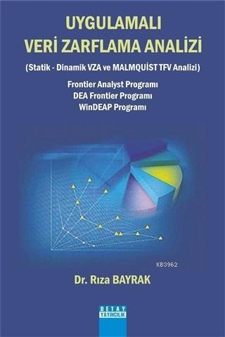 Uygulamalı Veri Zarflama Analizi; Statik, Dinamik VZA ve Malmquist TFV Analizi