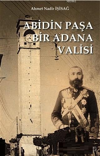 Abidinpaşa Bir Adana Valisi