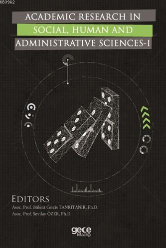 Academic Research In Social, Human And Administrative Sciences - I