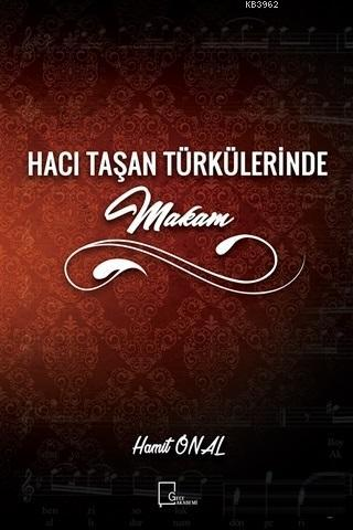 Hacı Taşan Türkülerinde Makam