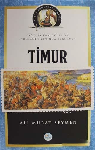 Timur - Büyük Komutanlar Dizisi; Ağzına Kan Dolsa da Düşmanın Yanında Tükürme