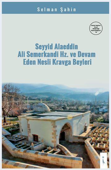 Seyyid Alaeddin Ali Semerkandi Hz. ve Devam Eden Nesli Kravya Beyleri