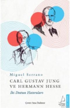 Carl Gustav Jung ve Hermann Hesse; İki Dostun Hatıraları