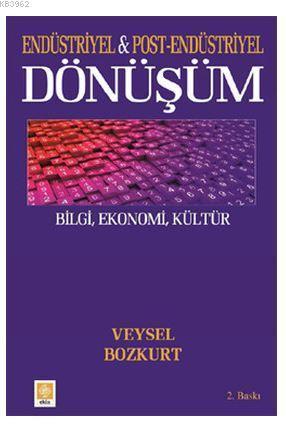 Endüstriyel ve Post-Endüstriyel Dönüşüm; Bilgi, Ekonomi, Kültür