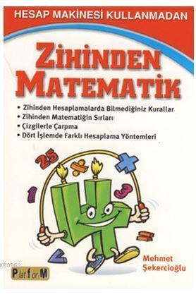 Hesap Makinesi Kullanmadan Zihinden Matematik; Zihinden Hesaplamalarda Bilmediğimiz Kurallar
