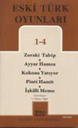 Eski Türk Oyunları  1-4; Zoraki Tabip - Ayyar Hamza - Kokona Yatıyor - Pinti Hamit -İşkilli Memo