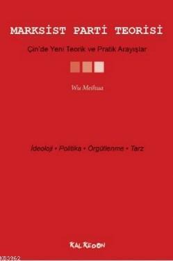 Marksist Parti Teorisi; Çin'de Yeni Teorik ve Pratik Arayışlar