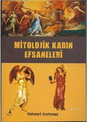 Mitolojik Kadın Efsaneleri