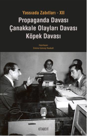 Yassıada Zabıtları-XII; Propaganda Davası Çanakkale Olayları Davası Köpek Davası
