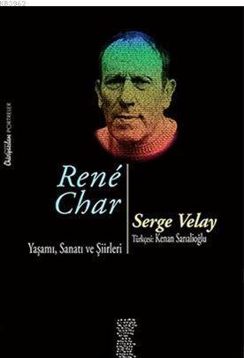 Rene Char Yaşamı, Sanatı ve Şiirleri