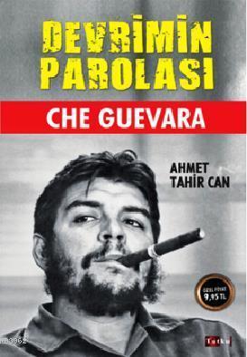 Che Guevara; Devrimin Parolası