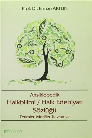 Ansiklopedik Halkbilimi / Halk Edebiyatı Sözlüğü Terimler - Motifler - Kavramlar
