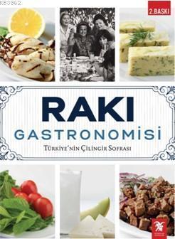 Rakı Gastronomisi; Türkiye'nin Çilingir Sofrası
