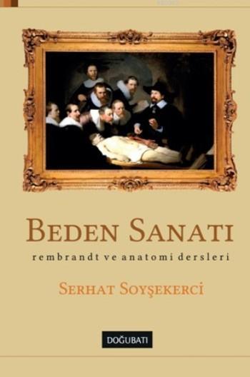 Beden Sanatı; Rembrant ve Anatomi Dersleri
