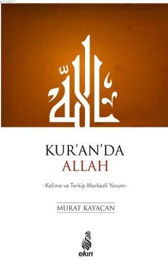 Kur'an'da Allah; Kelime ve Terkip Merkezli Yorum