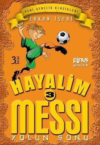 Hayalim Messi 3 - Yolun Sonu; 7 - 14 Yaş