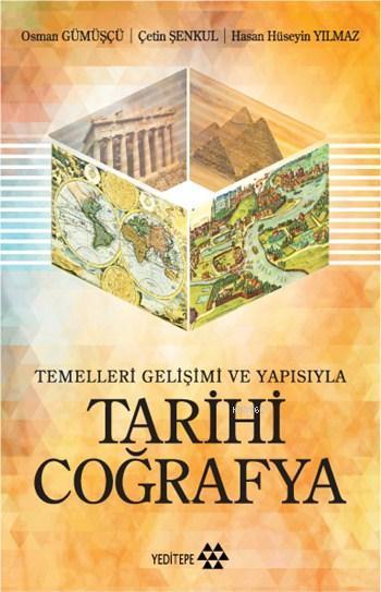 Temelleri, Gelişimi ve Yapısıyla - Tarihi Coğrafya