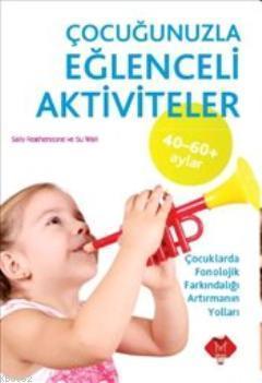 Çocuğunuzla Eğlenceli Aktiviteler (40-60 ay)