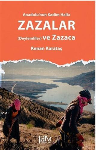 Anadolu'nun Kadim Halkı Zazalar; (Deylemliler) ve Zazaca