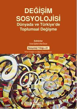Değişim Sosyolojisi; Dünya'da ve Türkiye'de Toplumsal Değişme