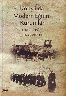 Konya'da Modern Eğitim Kurumları (1869-1919)