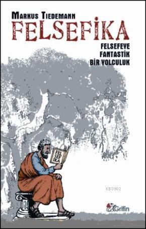 Felsefika; Felsefeye Fantastik Bir Yolculuk